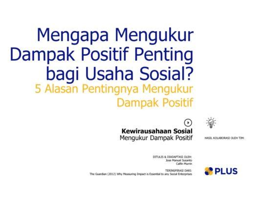 thumbnail of mengapa_mengukur_dampak_positif_penting_bagi_usaha_sosial_2016JunMon08312786160